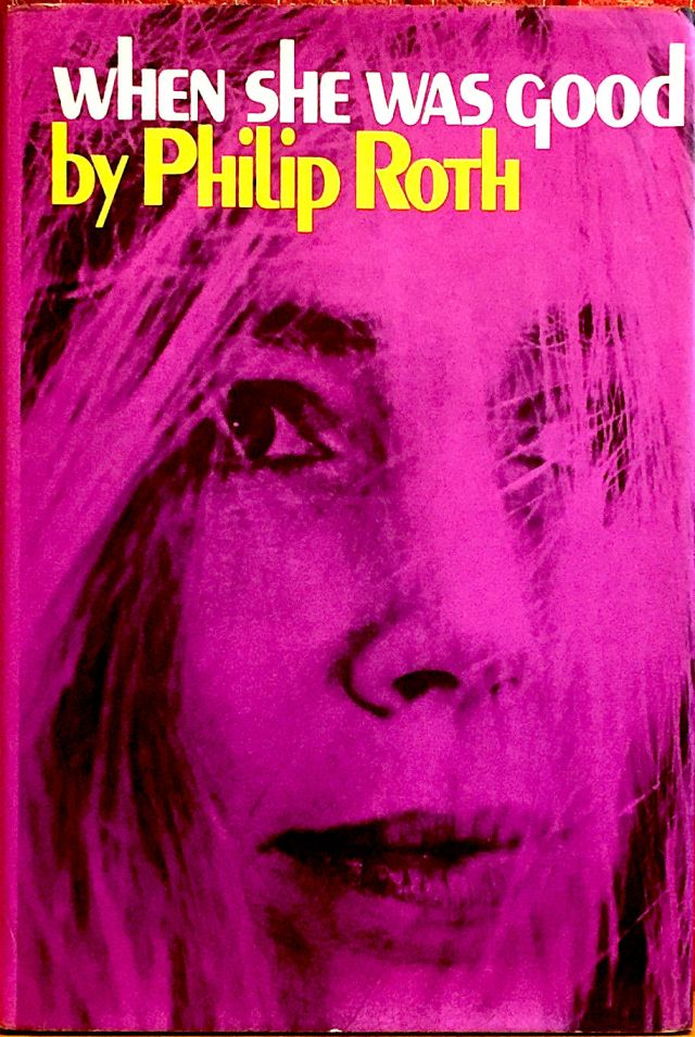 when-she-was-good-philip-roth-first-edition-1st-printing-11f971301fcfef7cb7f9bdc1f1a6a7f3